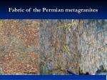fabric of the permian metagranites