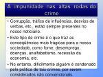 a impunidade nas altas rodas do crime