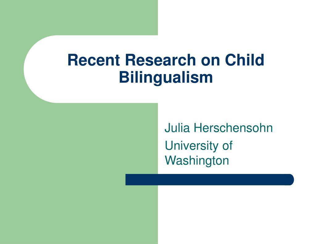 recent research on child bilingualism l.