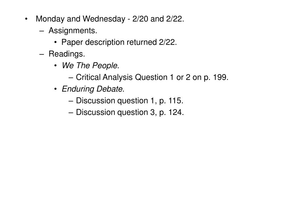Monday and Wednesday - 2/20 and 2/22.