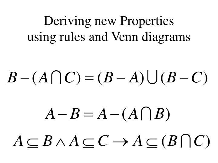 Deriving new Properties