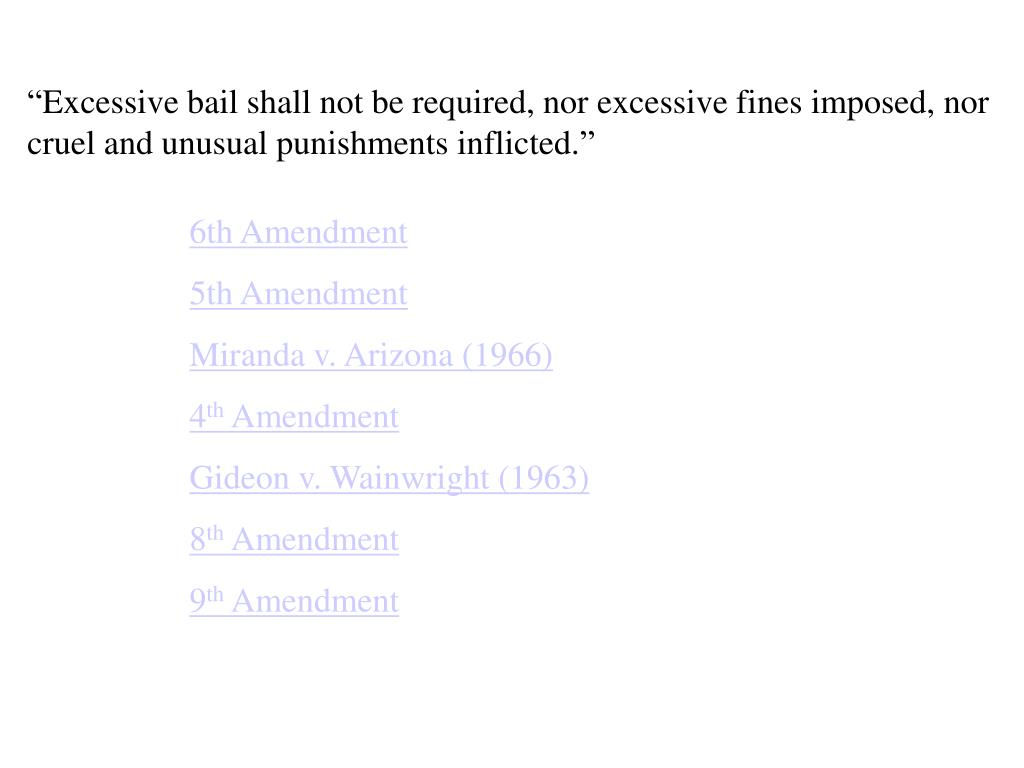 """""""Excessive bail shall not be required, nor excessive fines imposed, nor cruel and unusual punishments inflicted."""""""
