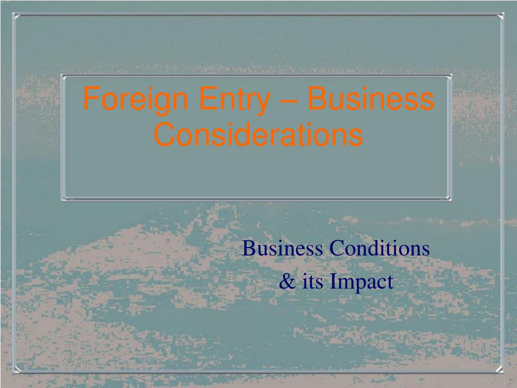 foreign entry business considerations l.