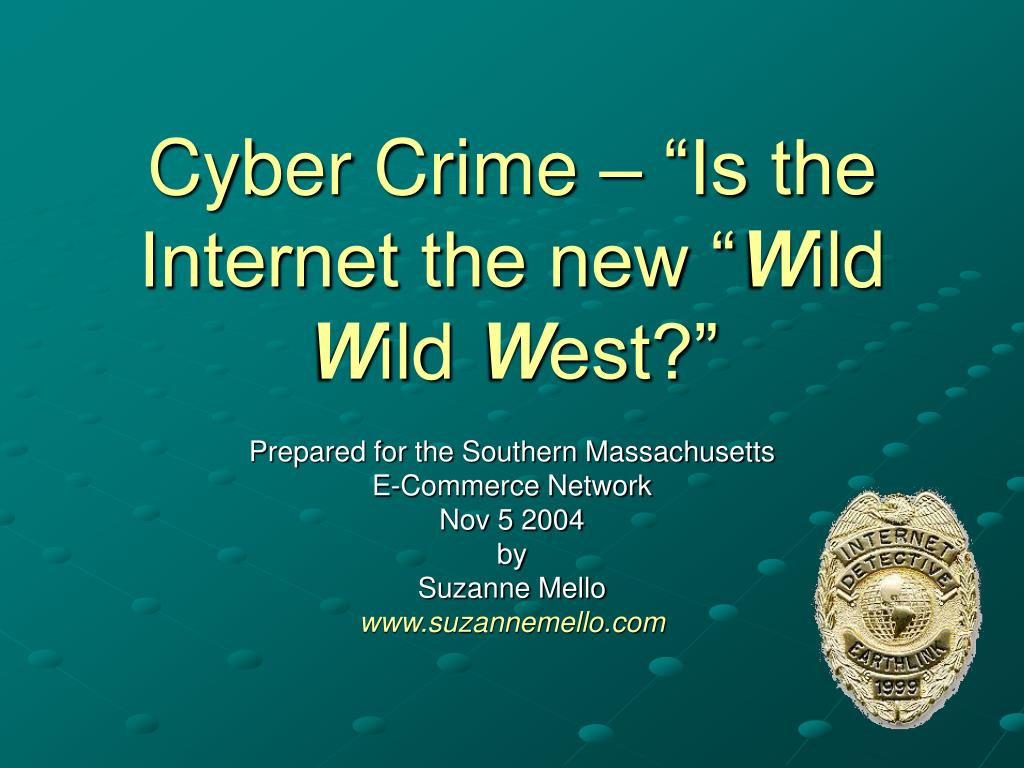 cyber crime is the internet the new w ild w ild w est l.