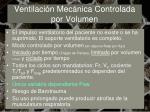ventilaci n mec nica controlada por volumen
