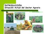 introducci n situaci n actual del sector agrario