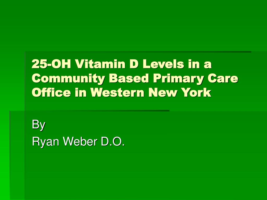 25 oh vitamin d levels in a community based primary care office in western new york l.