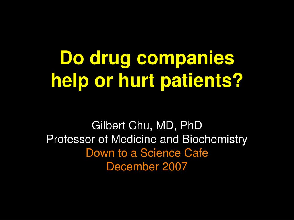 do drug companies help or hurt patients l.