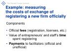 example measuring the costs of exchange of registering a new firm officially