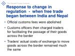 response to change in regulation when free trade began between india and nepal
