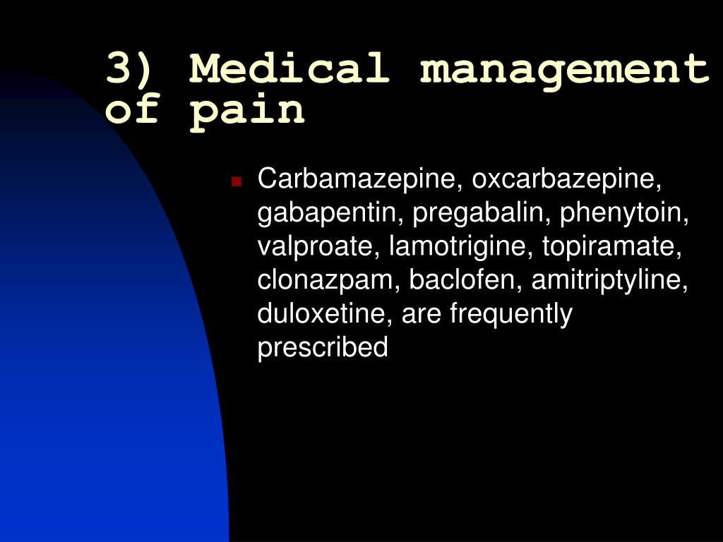 3) Medical management of pain