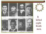 it killed eight erath men
