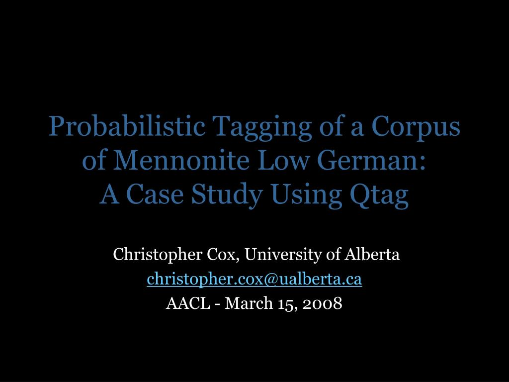 probabilistic tagging of a corpus of mennonite low german a case study using qtag l.