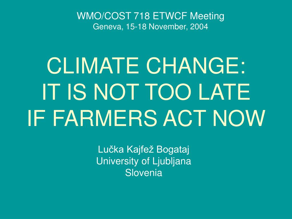 climate change it is not too late if farmers act now l.