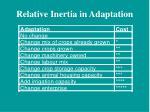 relative inertia in adaptation