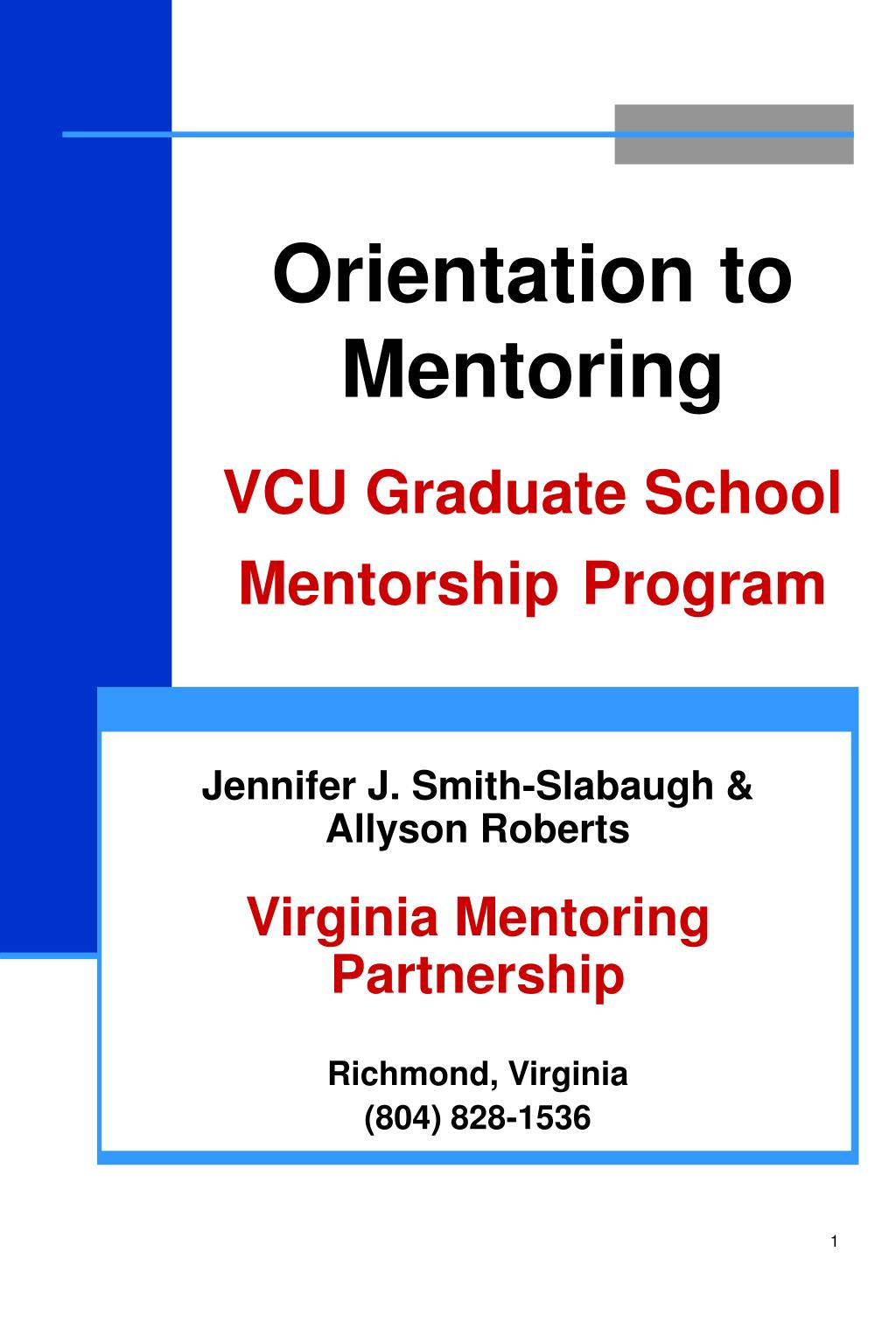 orientation to mentoring vcu graduate school mentorship program l.