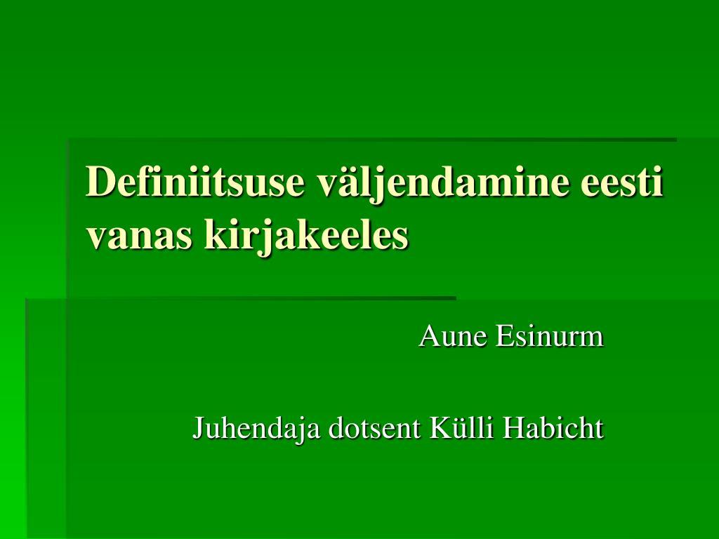 definiitsuse v ljendamine eesti vanas kirjakeeles l.