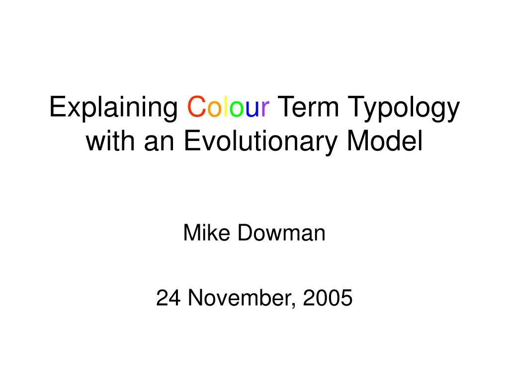 explaining c o l o u r term typology with an evolutionary model l.