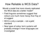 how reliable is wcs data