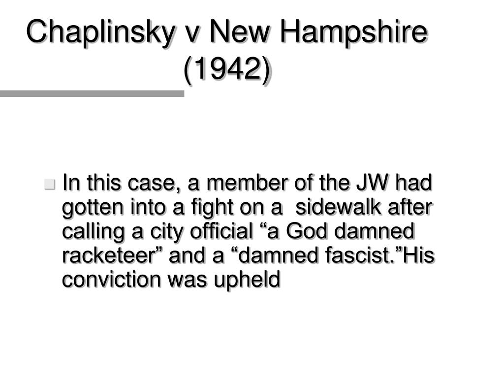 Chaplinsky v New Hampshire (1942)