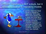 internet telephony is not a duck but it breaks technology regulatory models