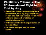 vi military tribunals the 6 th amendment right to trial by jury