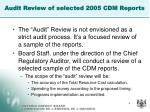 audit review of selected 2005 cdm reports