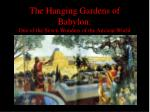 the hanging gardens of babylon one of the seven wonders of the ancient world