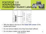 fcat fcat 2 0 w r m s retake preidentified student labels18