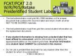 fcat fcat 2 0 w r m s retake preidentified student labels20