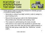 fcat fcat 2 0 w r m s retake test group code
