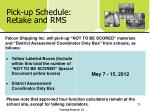 pick up schedule retake and rms