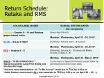 return schedule retake and rms