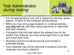 test administrator during testing48