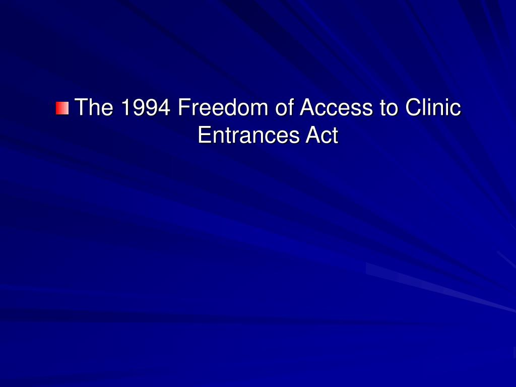 The 1994 Freedom of Access to Clinic Entrances Act