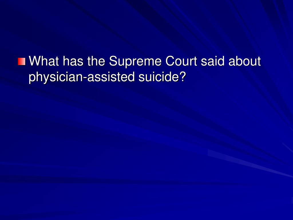 What has the Supreme Court said about physician-assisted suicide?