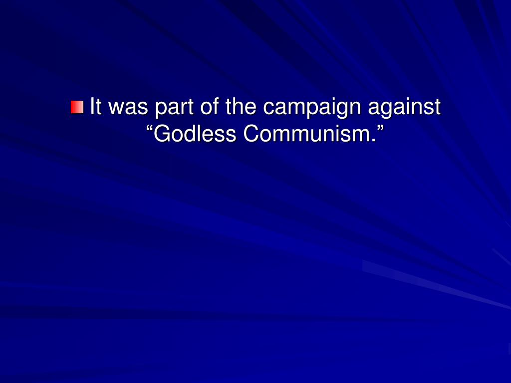 "It was part of the campaign against ""Godless Communism."""