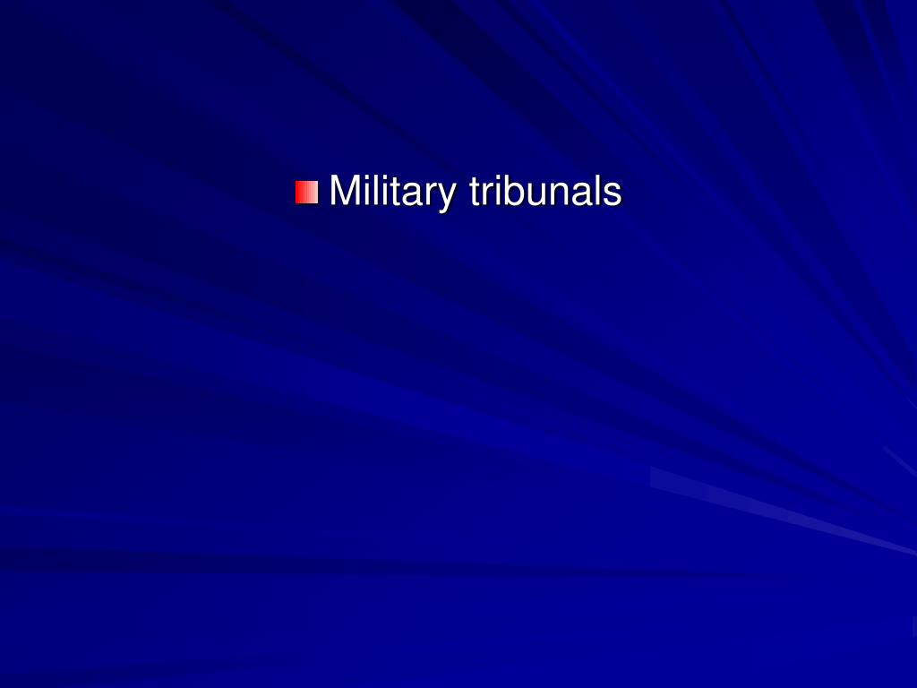 Military tribunals