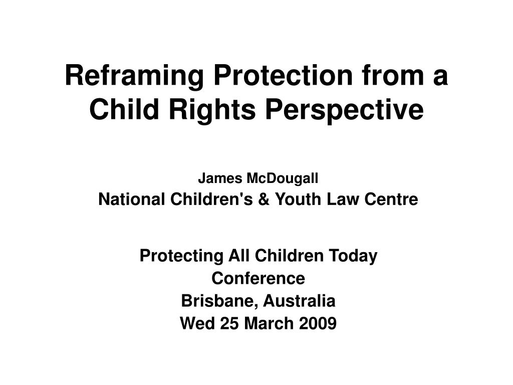 reframing protection from a child rights perspective l.