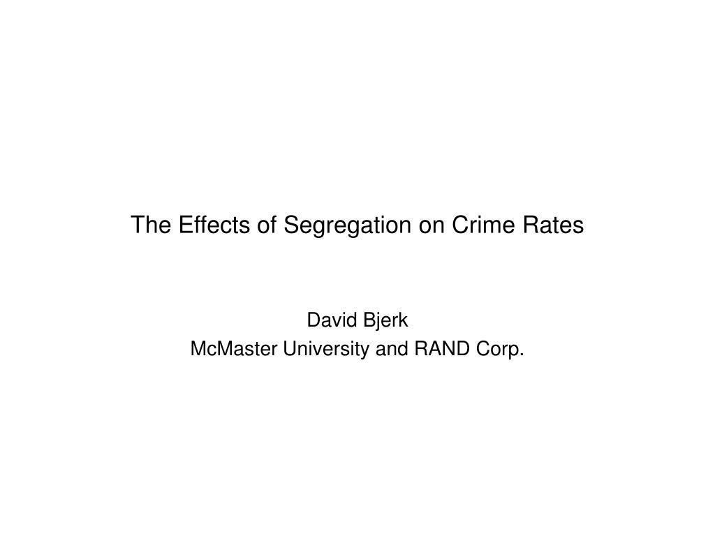 the effects of segregation on crime rates l.