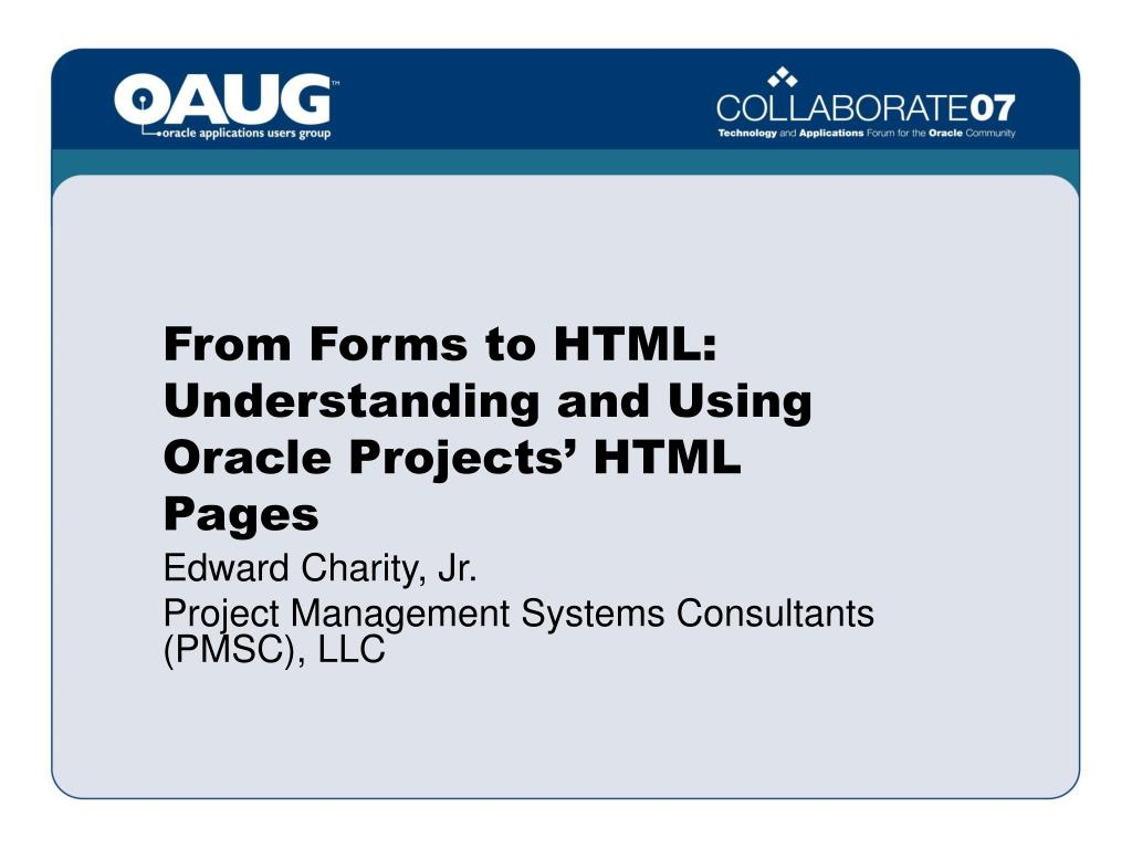 from forms to html understanding and using oracle projects html pages l.