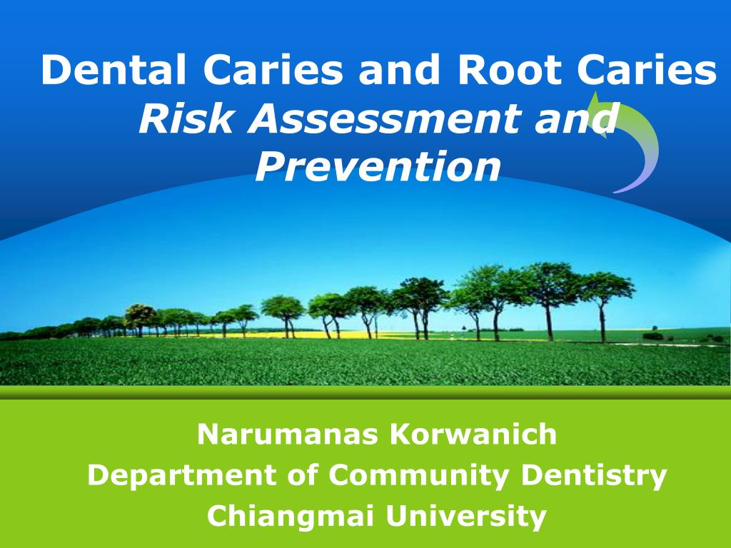 dental caries and root caries risk assessment and prevention l.