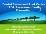 dental caries and root caries risk assessment and prevention