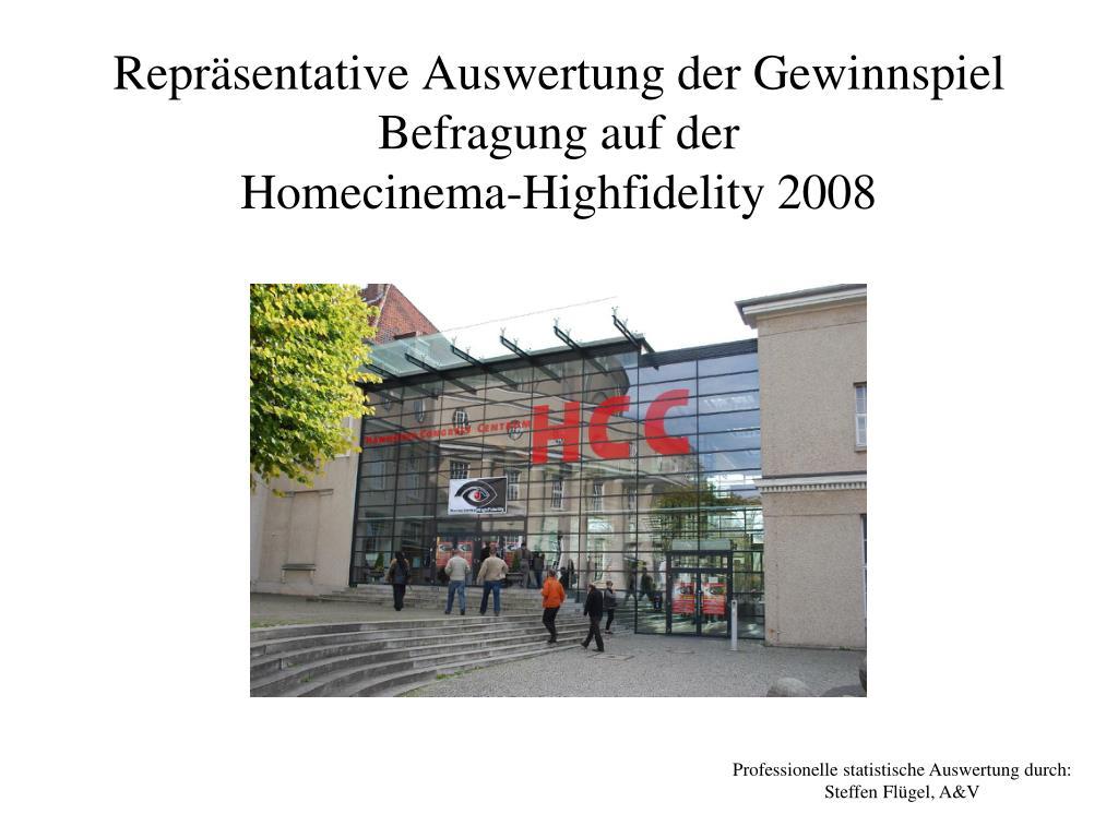 repr sentative auswertung der gewinnspiel befragung auf der homecinema highfidelity 2008 l.