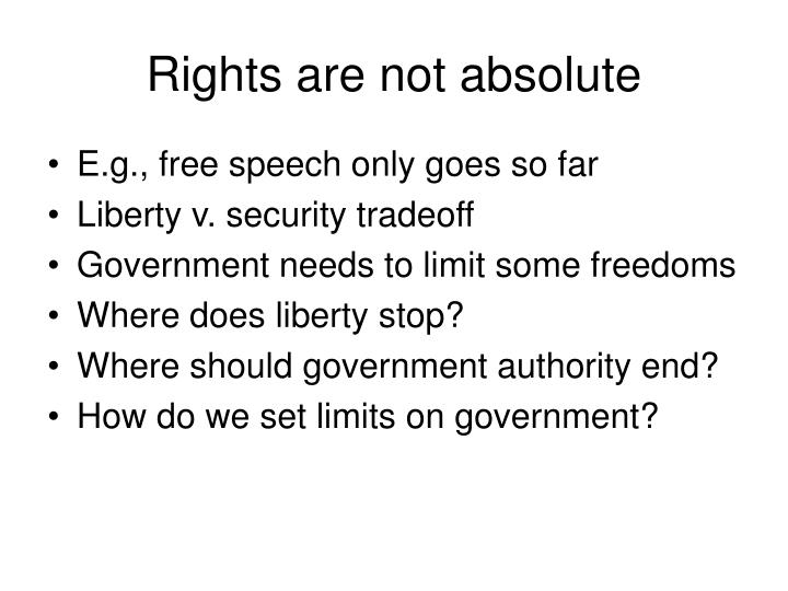 Rights are not absolute