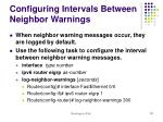 configuring intervals between neighbor warnings