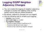 logging eigrp neighbor adjacency changes