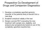 prospective co development of drugs and companion diagnostics