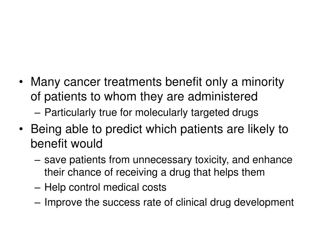 Many cancer treatments benefit only a minority of patients to whom they are administered