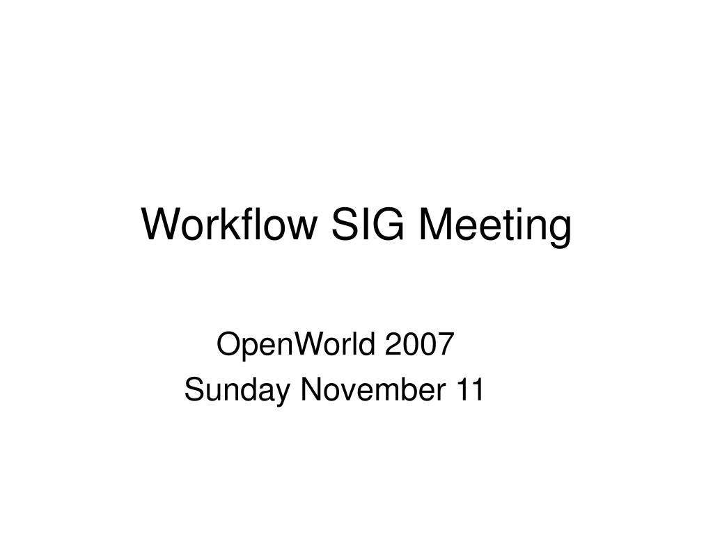 workflow sig meeting l.